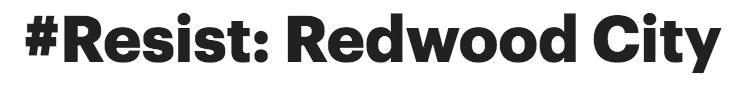 #RESIST: Redwood City