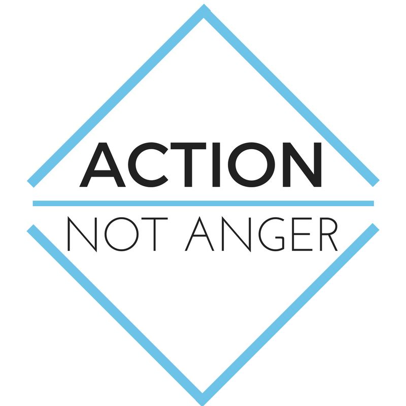 Action Not Anger