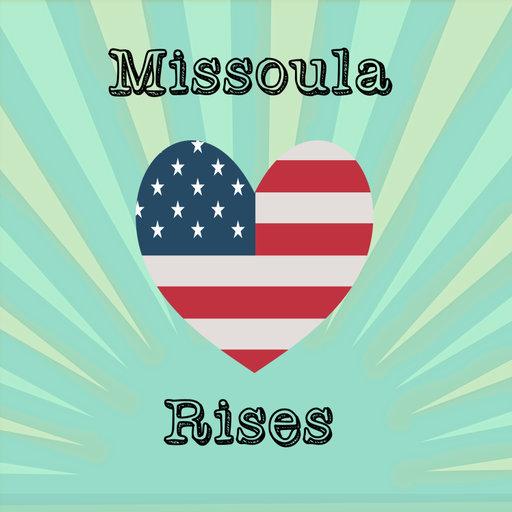 Missoula Rises