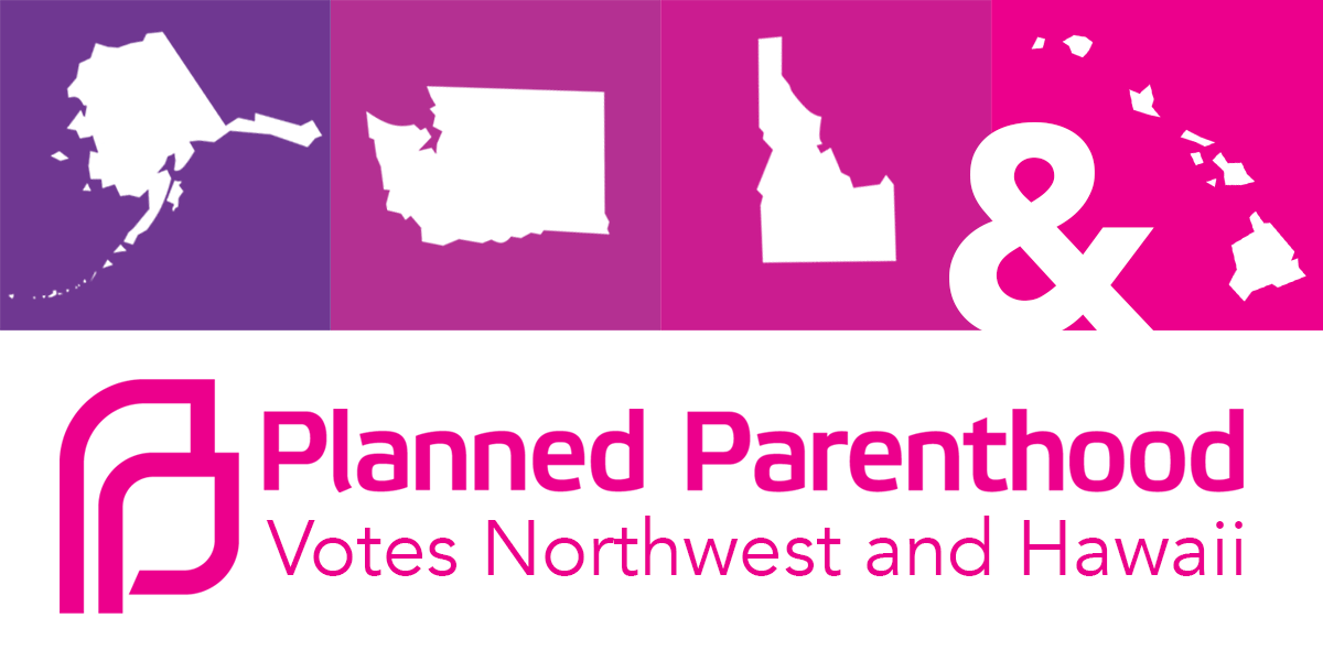 Planned Parenthood Votes Northwest and Hawaii