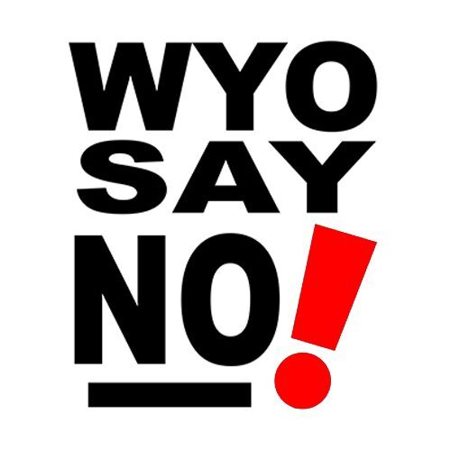 #WyoSayNo!